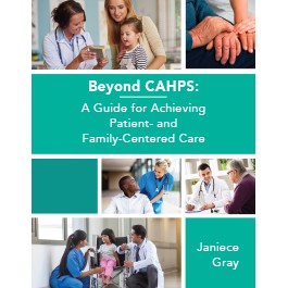 Beyond CAHPS: A Guide for Achieving Patient- and Family-Centered Care