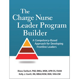 The Charge Nurse Leader Program Builder: A Competency-Based Approach for Developing Frontline Leaders