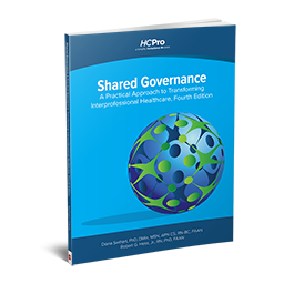 Shared Governance: A Practical Approach to Transforming Interprofessional Healthcare, Fourth Edition