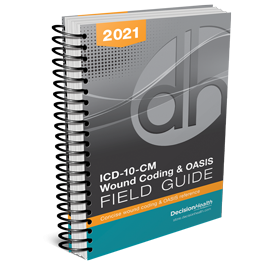 ICD-10-CM Wound Coding & OASIS Field Guide, 2021