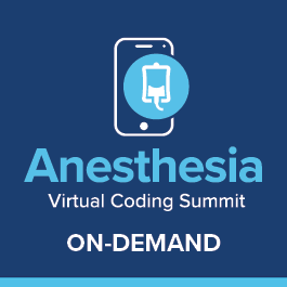 Anesthesia: Virtual Coding Summit - On-Demand