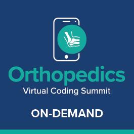 Orthopedics: Virtual Coding Summit - On-Demand