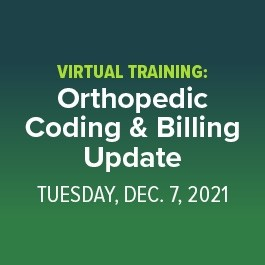 Virtual Training: Orthopedic Coding & Billing Update