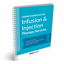 2021 Coding Essentials for Infusion & Injection Therapy Services