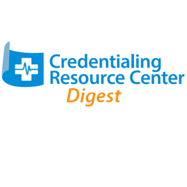 Credentialing Resource Center Digest