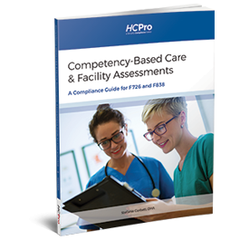 Competency-Based Care & Facility Assessments: A Compliance Guide for F726 and F838