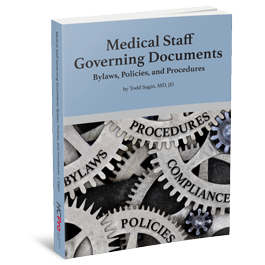 Medical Staff Governing Documents: Bylaws, Policies, & Procedures