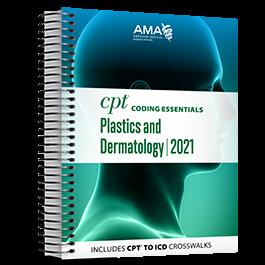 CPT® Coding Essentials for Plastics & Dermatology 2021