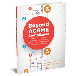 Beyond ACGME Compliance: Successful Development, Oversight, and Enhancement of Residency Programs
