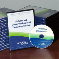 Home Health Aide In-service Video Series: Enhanced Observation and Documentation - DVD