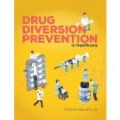 Drug Diversion Prevention in Healthcare
