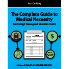 The Complete Guide to Medical Necessity: JustCoding's Training and Education Toolkit - eBook
