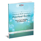 The Medical Staff Leader's Practical Guide: Survival Tips for Navigating Your Leadership Role