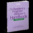 The Residency Program Director's Handbook, Third Edition