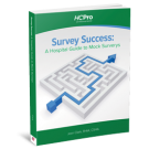 Survey Success: A Hospital Guide to Mock Surveys