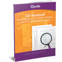 CDI Workbook: Investigating Complex Cases and Formulating Queries