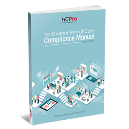The Environment of Care Compliance Manual, Sixth Edition