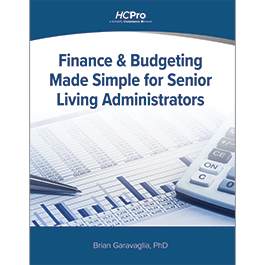 Finance & Budgeting Made Simple for Senior Living Administrators