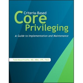 Criteria-Based Core Privileging: A Guide to Implementation and Maintenance