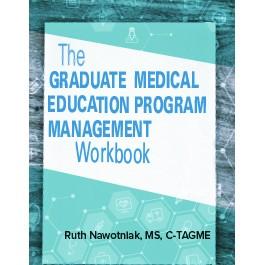 The Graduate Medical Education Program Management Workbook