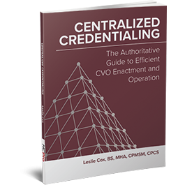 Centralized Credentialing: The Authoritative Guide to Efficient CVO Enactment and Operation