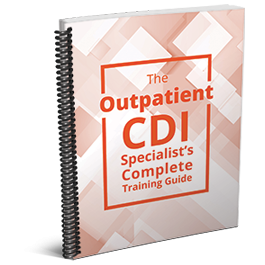 The Outpatient CDI Specialist Training Guide