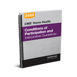 CMS' Home Health Conditions of Participation and Interpretive Guidelines, 2022