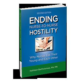 Ending Nurse-to-Nurse Hostility, Second Edition