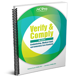 Verify & Comply: Credentialing, Medical Staff, and Ambulatory Care Standards, 8th Edition