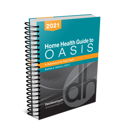 Home Health Guide to OASIS: A Reference for Field Staff, 2021