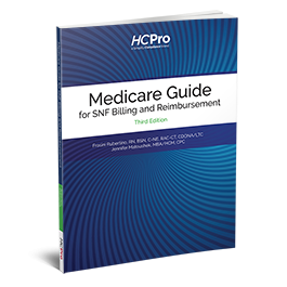 Medicare Guide for SNF Billing and Reimbursement, Third Edition