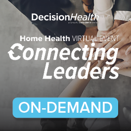 Connecting Leaders: Home Health Virtual Event - On-Demand