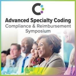 2021 Advanced Specialty Coding, Compliance and Reimbursement Symposium