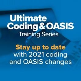 Ultimate Coding & OASIS Training Virtual Series: ICD-10 Advanced Coding
