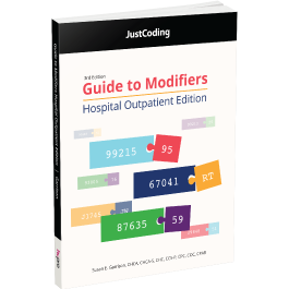 JustCoding's Guide to Modifiers: Hospital Outpatient Edition, Third Edition