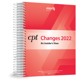 AMA CPT® Changes 2022: An Insider's View