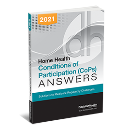 Home Health Conditions of Participation (CoP) Answers, 2021