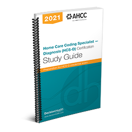 Home Care Coding Specialist – Diagnosis (HCS-D) Certification Study Guide, 2021