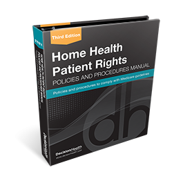Home Health Patient Rights Policies and Procedures Manual, 3rd Edition