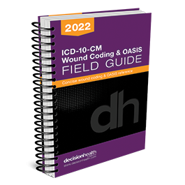 ICD-10-CM Wound Coding & OASIS Field Guide, 2022