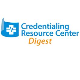 Credentialing Resource Center Digest