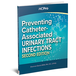 Preventing Catheter-Associated Urinary Tract Infections, Second Edition