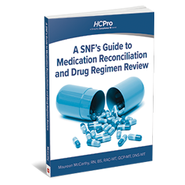 A SNF's Guide to Medication Reconciliation and Drug Regimen Review