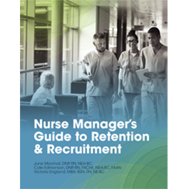 Nurse Manager's Guide to Retention and Recruitment