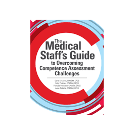The Medical Staff's Guide to Overcoming Competence Assessment Challenges