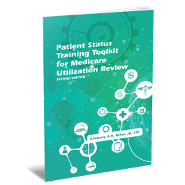 Patient Status Training Toolkit for Medicare Utilization Review, Second Edition