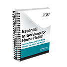 Essential In-Services for Home Health: Lesson Plans and Self-Study Guides for Aides and Nurses, 2021