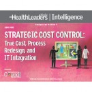 Strategic Cost Contol:  True Cost, Process Redesign, and IT Integration
