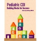 Pediatric CDI: Building Blocks for Success
