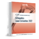 2022 CPT® Coding Essentials for Orthopedics Lower Extremities